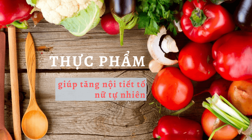 thuc-pham-tang-noi-tiet-to-nu
